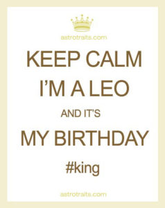Keep Calm Im A Leo Birthday King