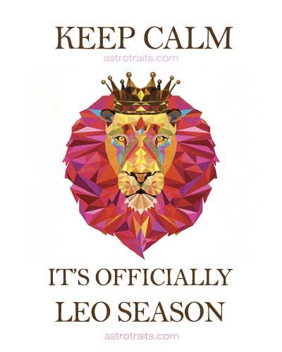 Keep Calm It's Officially Leo Season