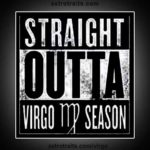Straight outta virgo season meme