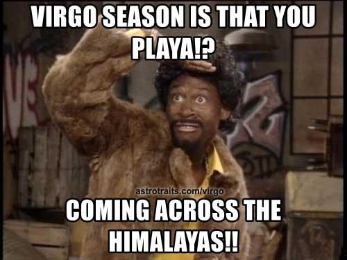 Virgo Season is that you playa coming across the himalayas
