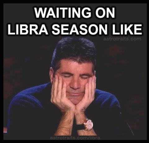 waiting on libra season like meme