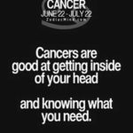 Cancer Traits 1 - Good at Getting inside your head