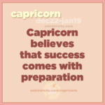 capricorn believes that success comes with preparation