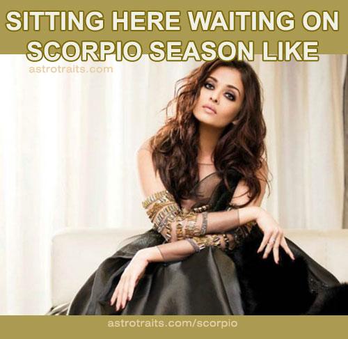 Waiting Scorpio Season