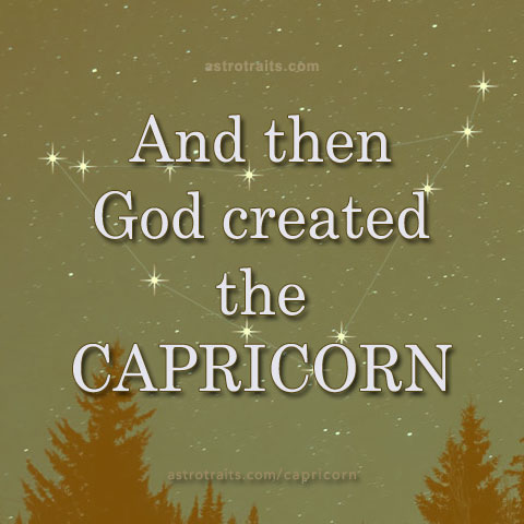 and then God created the Capricorn