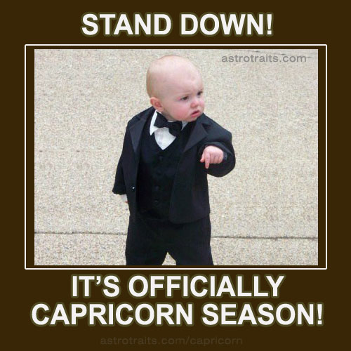 stand down it is officially capricorn season baby meme