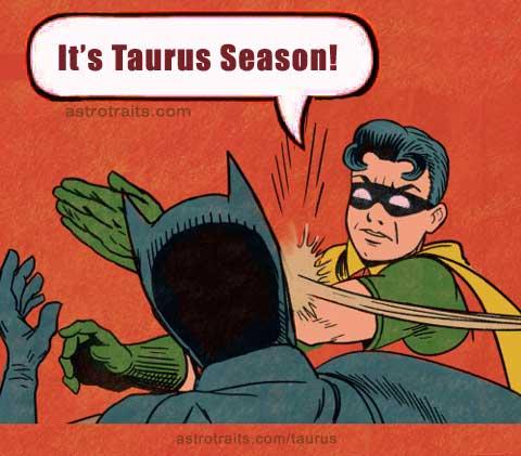 batman robin meme - taurus season