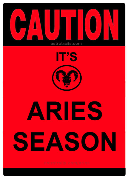 caution its aries season