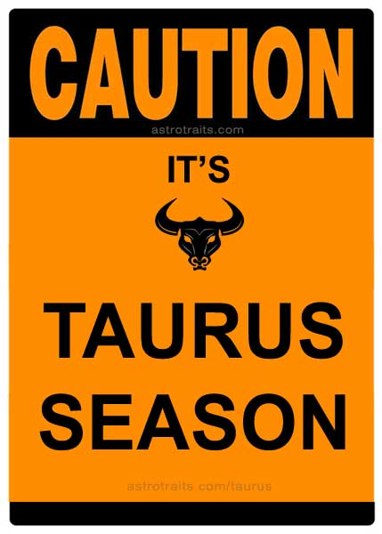 caution taurus season