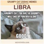 Libra Meme - Grumpy Cat